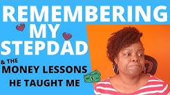 REMEMBERING MY STEPDAD | Money Lessons | Debt Free Journey | Girls Dad | Debt Free 2020