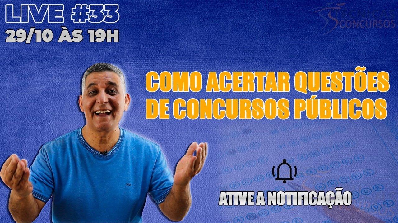 🔴 LIVE #33 - COMO ACERTAR QUESTÕES DE CONCURSOS PÚBLICOS