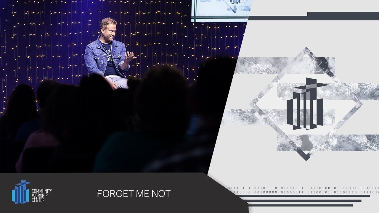 forget Me not   Pastor Keith Deal