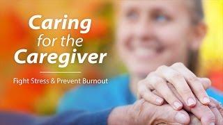 Video Caring for the Caregiver: Fight Caregiver Stress and Prevent Burnout download MP3, 3GP, MP4, WEBM, AVI, FLV Oktober 2017
