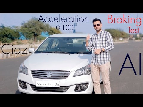 Maruti Ciaz 2017 | 0-100 & Brake Test | Acceleration India (Petrol)