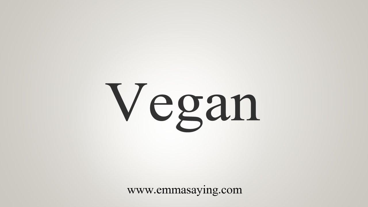 How To Say Vegan