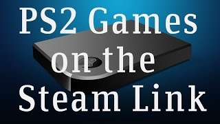 Video How-To: Playing PS2 Games with the Steam Link download MP3, 3GP, MP4, WEBM, AVI, FLV Agustus 2018