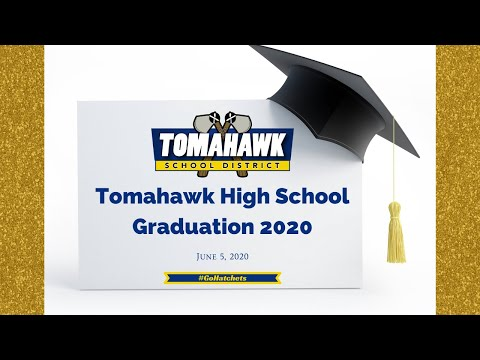 Tomahawk High School Class of 2020 Virtual Graduation Ceremony