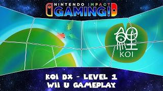 Koi DX - Level 1 Wii U Gameplay