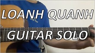 (Mademoiselle) Loanh quanh - Guitar solo cover