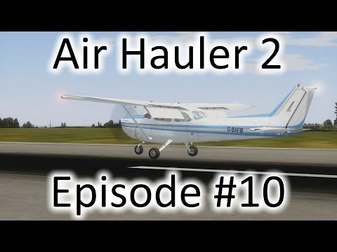 FSX | Air Hauler 2 Ep. #10 - Big AH 2 Change and a Flight | C-172