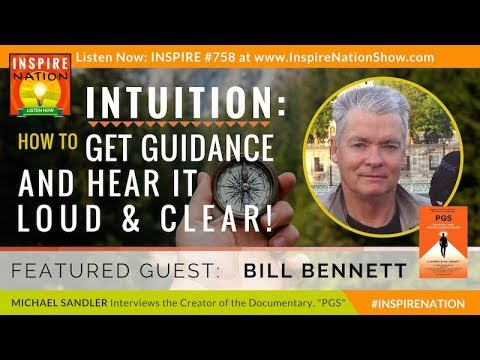 🌟 INTUITION: How to Get Inner Guidance + Hear it Loud & Clear! | Bill Bennett | PGS