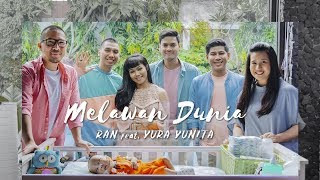 Video RAN feat. YURA YUNITA - Melawan Dunia (Official Music Video) download MP3, 3GP, MP4, WEBM, AVI, FLV Juli 2018