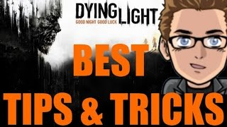 Dying Light Gameplay TIPS AND TRICKS - Best Beginners Guide TUTORIAL Walkthrough 1 HD weapons