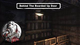 MISC; Batman; Arkham City; Behind The Boarded Up Door