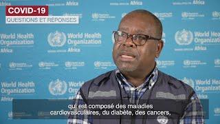 COVID-19 - Questions et réponses: maladies non transmissibles