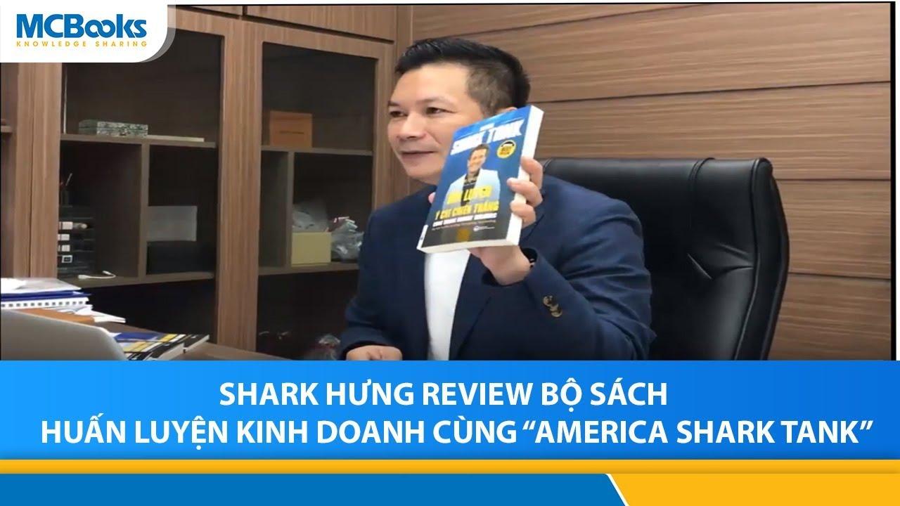 Shark Hưng review bộ sách HUẤN LUYỆN KINH DOANH CÙNG AMERICA SHARK TANK.