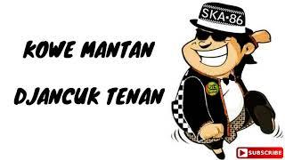 SKA 86 -  Mantan Djancuk story wa reggae ska