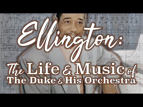 Ellington: The Life And Music Of The Duke And His Orchestra