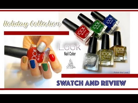 Look Nail Color Holiday Collection 2016 Swatch And Review