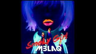 2) MBLAQ- Smoky Girl- Sexy Beat [audio- HQ]