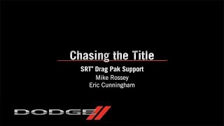 Drag Pak Support | Chasing the Title | Dodge