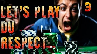 Lets Play du respect - Ep.3 : Bad Beat
