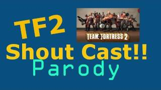 TF2: Shout Cast Parody: One Life: Soldier: I am Insane