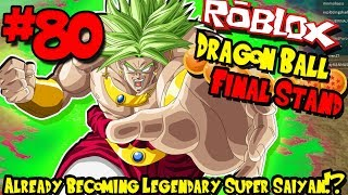 ALREADY A LEGENDARY SUPER SAIYAN?!? | Roblox: Dragon Ball Final Stand - Episode 80
