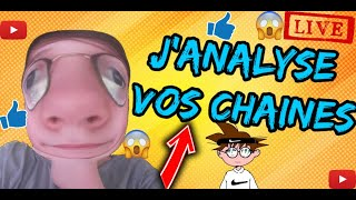 Live J'analyse vos chaines
