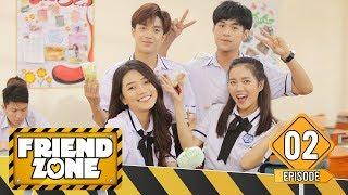 FRIENDZONE | TẬP 2 : Người Mình Thương Đi Thương Người Khác | Season 1 : Yêu Cô Bạn Thân