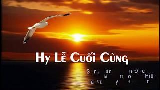 Hy Lễ Cuối Cùng - Nguyễn Hồng Ân