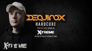 DEQUINOX Hardcore Podcast #003 mixed by X-Treme - live b2b DJ Vince