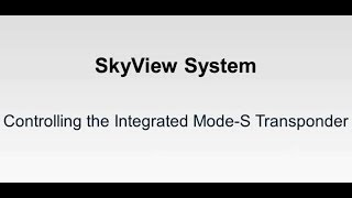 SkyView System - Controlling the Integrated Mode-S Transponder