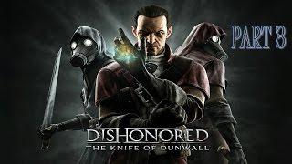 Dishonored Knife of Dunwall Часть 3 Вынужденная Мера