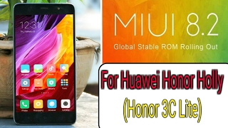 MIUI 8.2.1 Stable Rom For Huawei Honor Holly [ Honor 3C Lite ] [ Hol-U19 ]