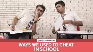 FilterCopy | Ways We Used To Cheat In School | Ft. Viraj and Raunak