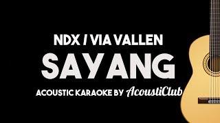 Via Vallen / NDX Aka - Sayang (Acoustic Guitar Karaoke Backing Track)