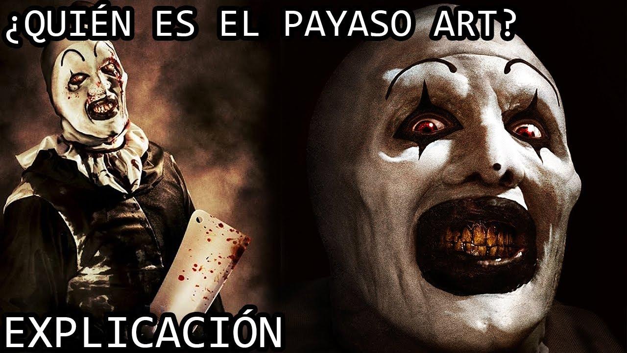 ¿Quién es el Payaso Art? EXPLICACIÓN   El Payaso Art o Art The Clown y su Origen EXPLICADO
