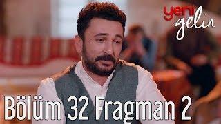 Yeni Gelin 32. Bölüm 2. Fragman