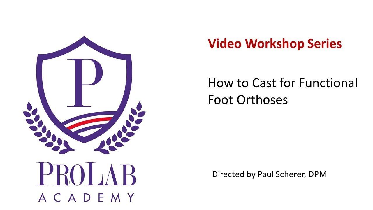 Casting for Orthotics Workshop