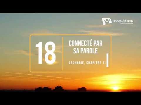 Jour 18  - CONNECTÉ PAR SA PAROLE, ZACHARIE 11