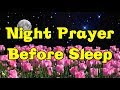 Night Prayer Before Bed - Bedtime Prayer Before Sleeping - Pray God