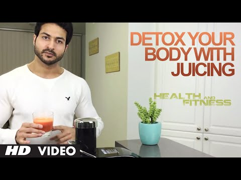 Detox Your Body with Juicing | Health and Fitness Tips | Guru Mann