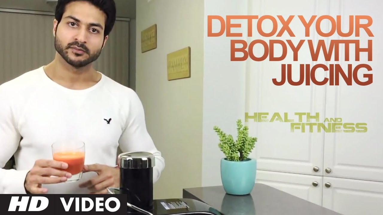 Detox Your Body with Juicing   Health and Fitness Tips   Guru Mann