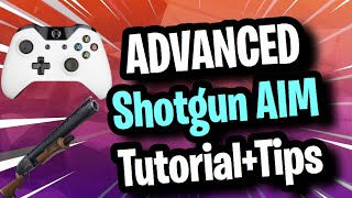 ADVANCED SHOTGUN AIM TUTORIAL For Fortnite Controller Players (PS4 - Xbox - Console Shotgun Tips)