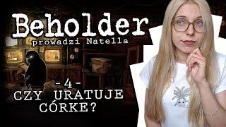 #4 CZY URATUJĘ CÓRKĘ? /Beholder
