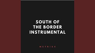 South Of The Border (Instrumental)