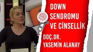 Down Sendromu ve Cinsellik / Dr. Yasemin Alanay & Billur Kalkavan