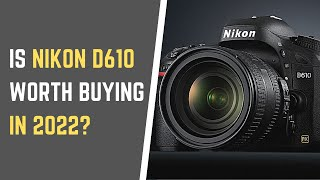 NIKON D610 IN 2020 - Is This Full Frame DSLR Still Worth Buying? (By Matt Ballard)