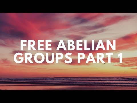 Free Abelian Groups Part 1