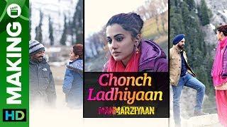 Chonch Ladhiyaan Song Making | Manmarziyaan | Anurag Kashyap | Taapsee Pannu, Abhishek Bachchan