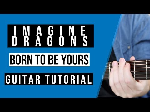 How To Play / Born To Be Yours / Kygo & Imagine Dragons / Guitar Tutorial