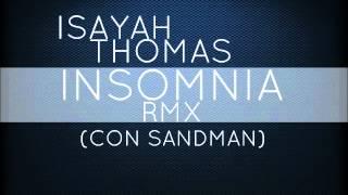 isayah thomas insomnia rmx con sandman